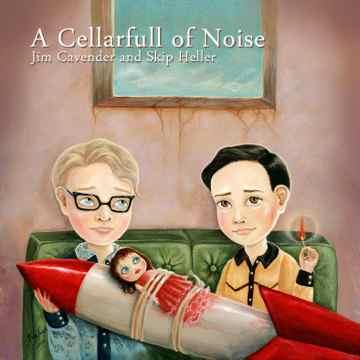 Jim Cavender and Skip Heller - A Cellarfull Of Noise album cover